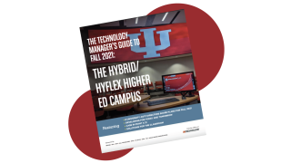 Download your free, The Technology Manager's Guide to Fall 2021: The Hybrid/HyFlex Higher Ed Campus