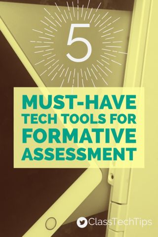 Class Tech Tips: 5 Must-Have Tech Tools for Formative Assessment