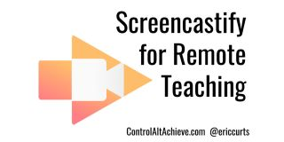 "Graphic illustration: ""Screencastify for Remote Teaching"" with Screencastify logo"