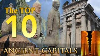 Top 10 Ancient Capitals