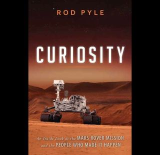 'Curiosity: An Inside Look at the Mars Rover Mission and the People Who Made It Happen'