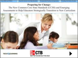 Preparing for Change: The New Common Core State Standards (CCSS) and Emerging Assessments to Help Educators Strategically Transition to New Curriculum