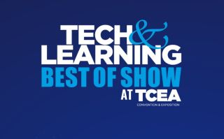 From TCEA 2020, here are the best products as selected by Tech & Learning's panel of edtech experts