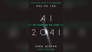 """""""AI 2041: Ten Visions for Our Future"""""""