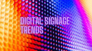 Digital Signage Trends