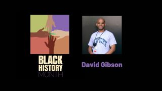 David Gibson, Black History Month 2021