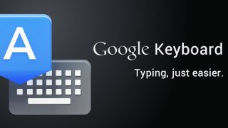 Swype-alike Google Keyboard app graduates from Nexus devices to Play Store