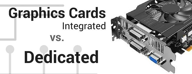 Graphics Cards: Integrated vs  Dedicated | Top Ten Reviews