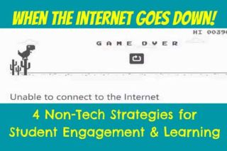 When the Internet Fails: 4 Non-Tech Strategies for Student Engagement & Learning
