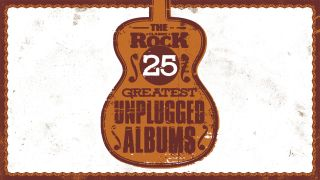 Classic Rock's 25 Greatest Unplugged Albums