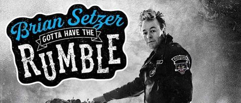 Brian Setzer: Gotta Have The Rumble album artwork