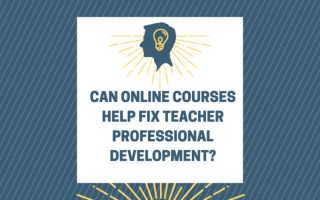 Can Online Courses Help Fix Teacher Professional Development?