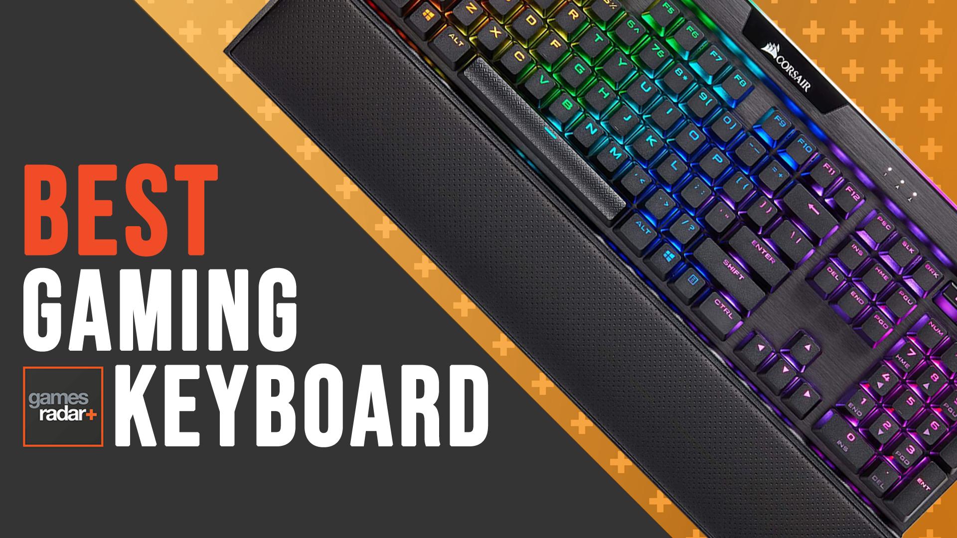 Best Gaming Keyboards 2020 Reliable Winners From Corsair Razer Steelseries And More Gamesradar