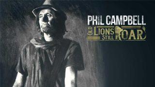 Phil Campbell: Old Lions Still Roar