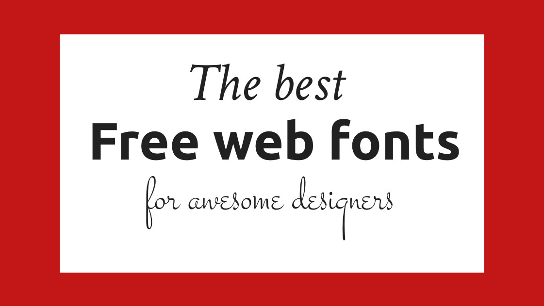 The 41 Best Free Web Fonts