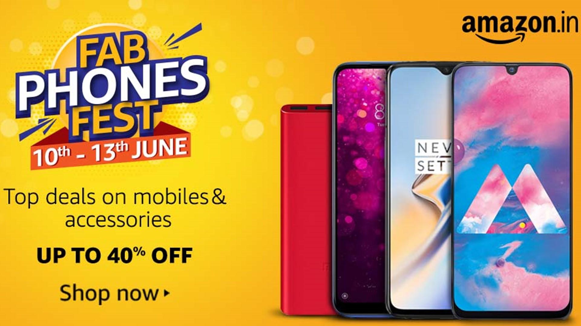 Amazon India Fab Phones Fest 2019 kicks off with upto 40% off on
