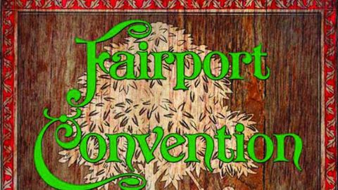 Fairport Convention - Come All Ye — The First Ten Years album artwork