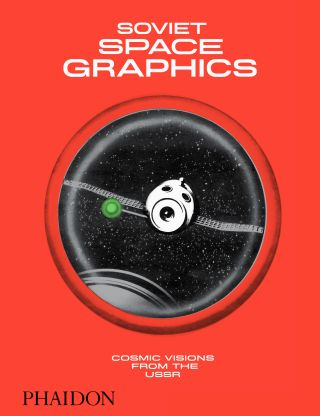 """""""Soviet Space Graphics: Cosmic Visions from the USSR,"""" (Phaidon, 2020), released April 1, is an incredible collection of images from the USSR."""