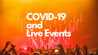 COVID-19 and Live Events