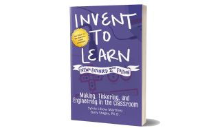 Book jacket: Invent To Learn Making, Tinkering, and Engineering in the Classroom