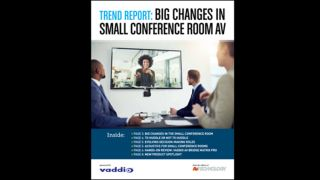 Trend Report: Big Changes in Small Conference Room AV