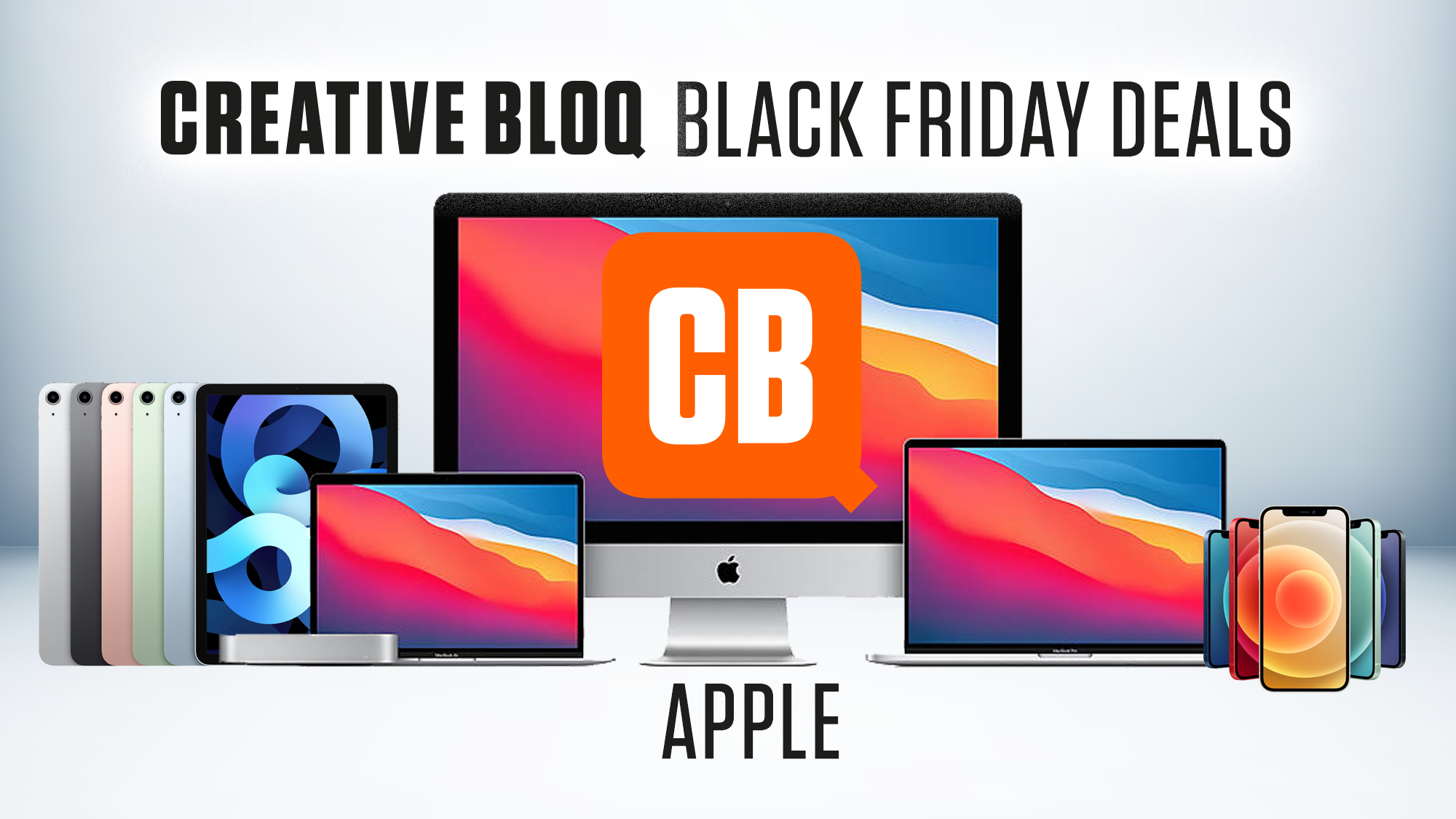 Apple Black Friday 2020 When Is It Latest News And Early Deals Creative Bloq