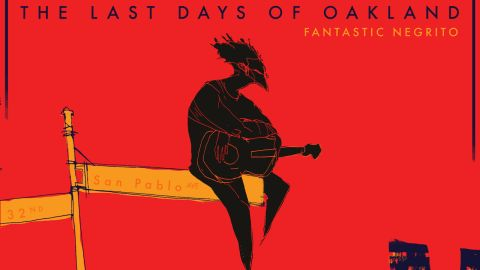 Fantastic Negrito The Last Days Of Oakland album cover