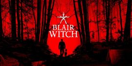 The Blair Witch Game's New Trailer Looks Like The Movie Sequel We'll Probably Never See