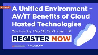 A Unified Environment: AV/IT Benefits of Cloud Hosted Technologies