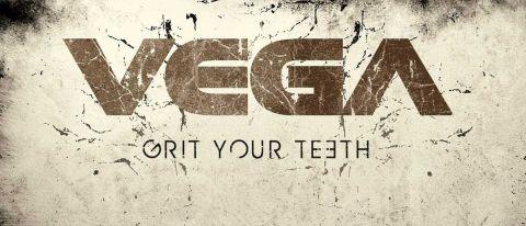 Vega - Grit Your Teeth
