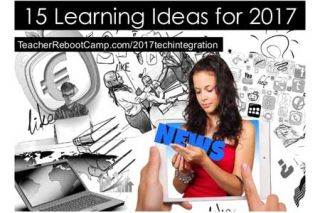 15 Ideas and Tons of Resources to Try with Learners in 2017