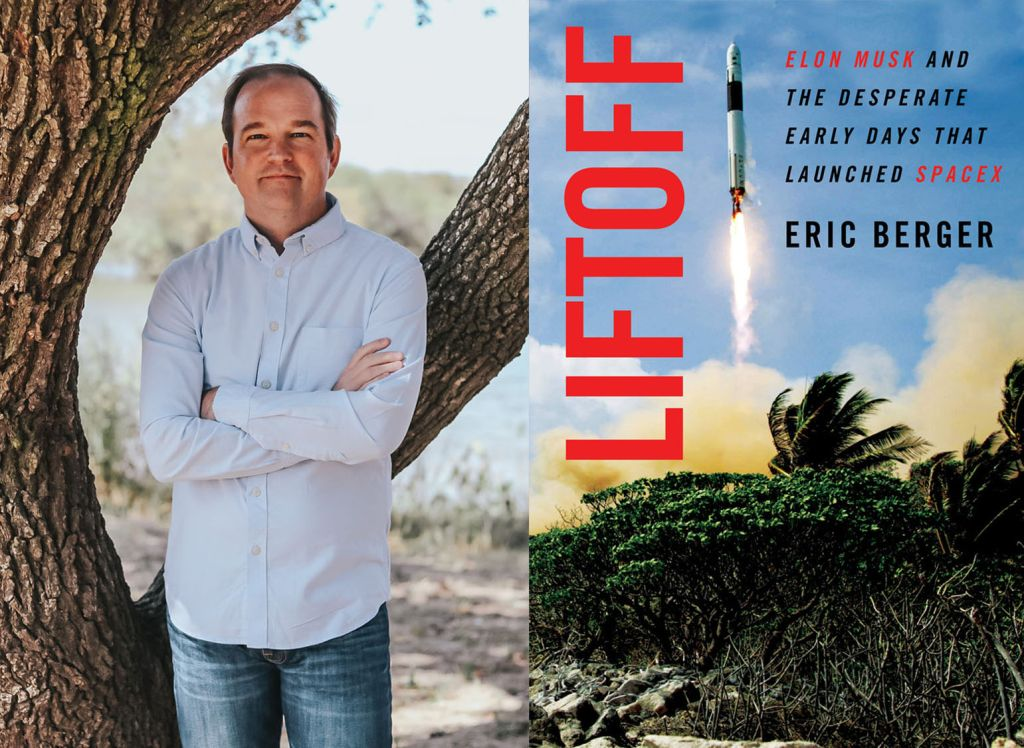 Liftoff': Eric Berger's tale of the wild years of SpaceX's youth