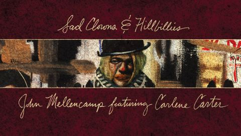 Cover art for John Mellencamp featuring Carlene Carter - Sad Clowns & Hillbillies album