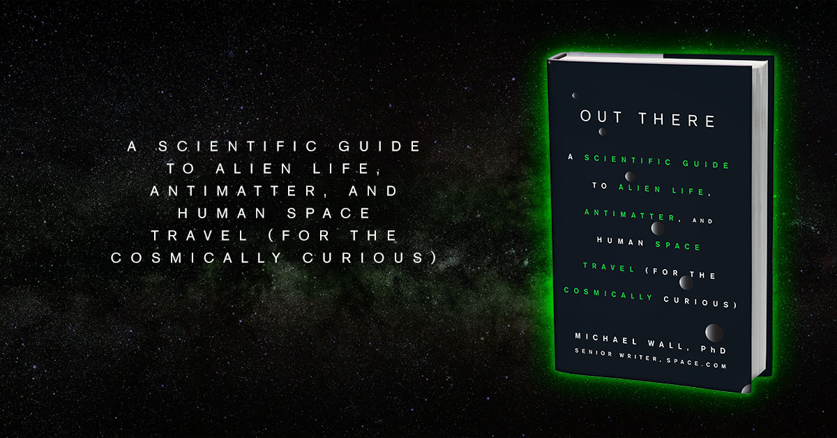 Where Are All the Aliens? 'Out There' Book Excerpt | Space