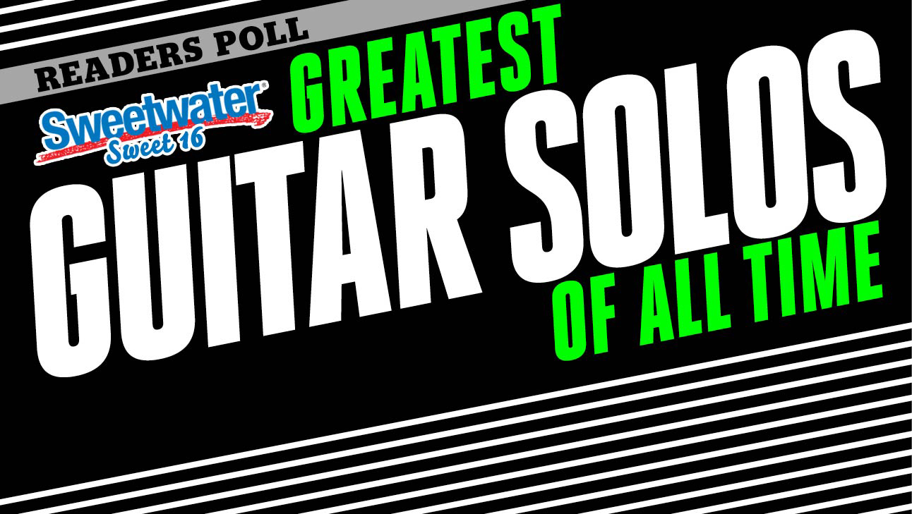 Greatest Guitar Solos Of All Time Readers Poll Sweet 16 Mdash