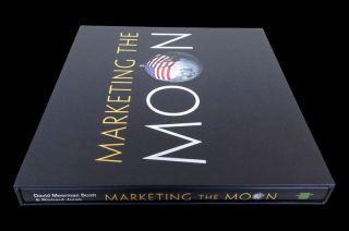 'Marketing the Moon: The Selling of the Apollo Lunar Program'