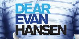 Dear Evan Hansen: An Updated Cast List