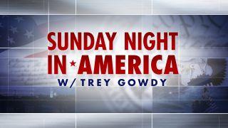 Fox News's Sunday Night in America with Trey Gowdy