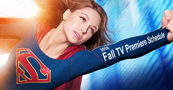 2016 Fall TV Premiere Schedule: Dates For New And Returning