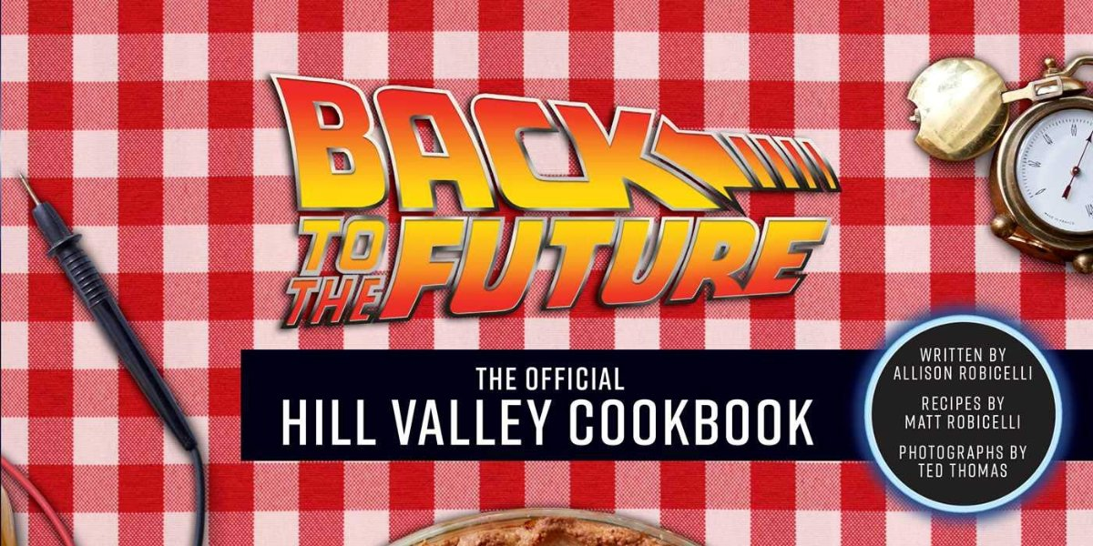 Back to the Future Hill Valley Cookbook