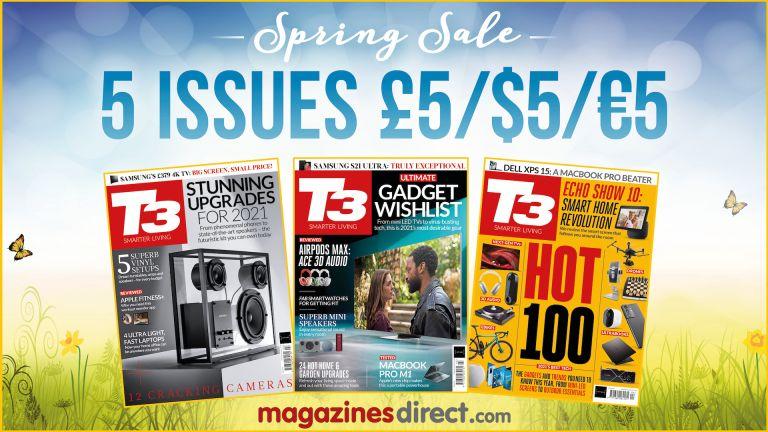 Spring sale: 5 issues for £5/$5/€5, featuring three recent covers of T3. magazinesdirect.com