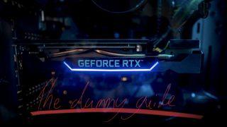Nvidia RTX 30 dummy guide