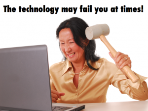 The Technology May Fail You