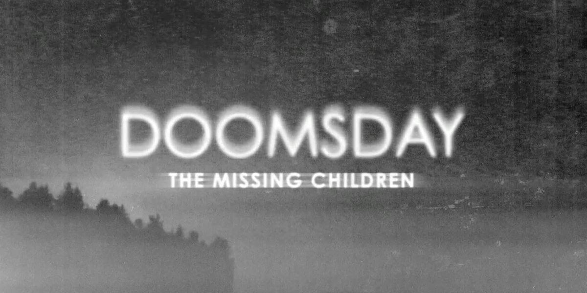 Doomsday: The Missing Children