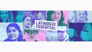 'Latinos Are Essential'