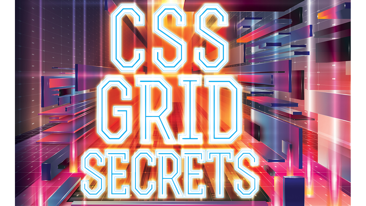 CSS Grid Layout secrets revealed | Creative Bloq