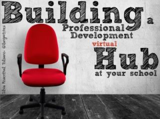 Building a Professional Development Hub for your School- Part 1- Why?