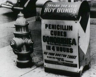 First discovered in the lab in 1928, penicillin was being mass produced and advertised by 1944. This poster attached to a curbside mailbox offered advice to World War II servicemen: Penicillin cures gonorrhea in 4 hours.