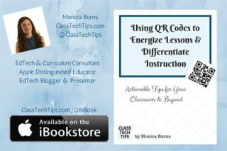 Class Tech Tips: FREE iBook: Using QR Codes to Energize Lessons & Differentiate Instruction