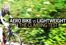 Aero bike vs lightweight bike